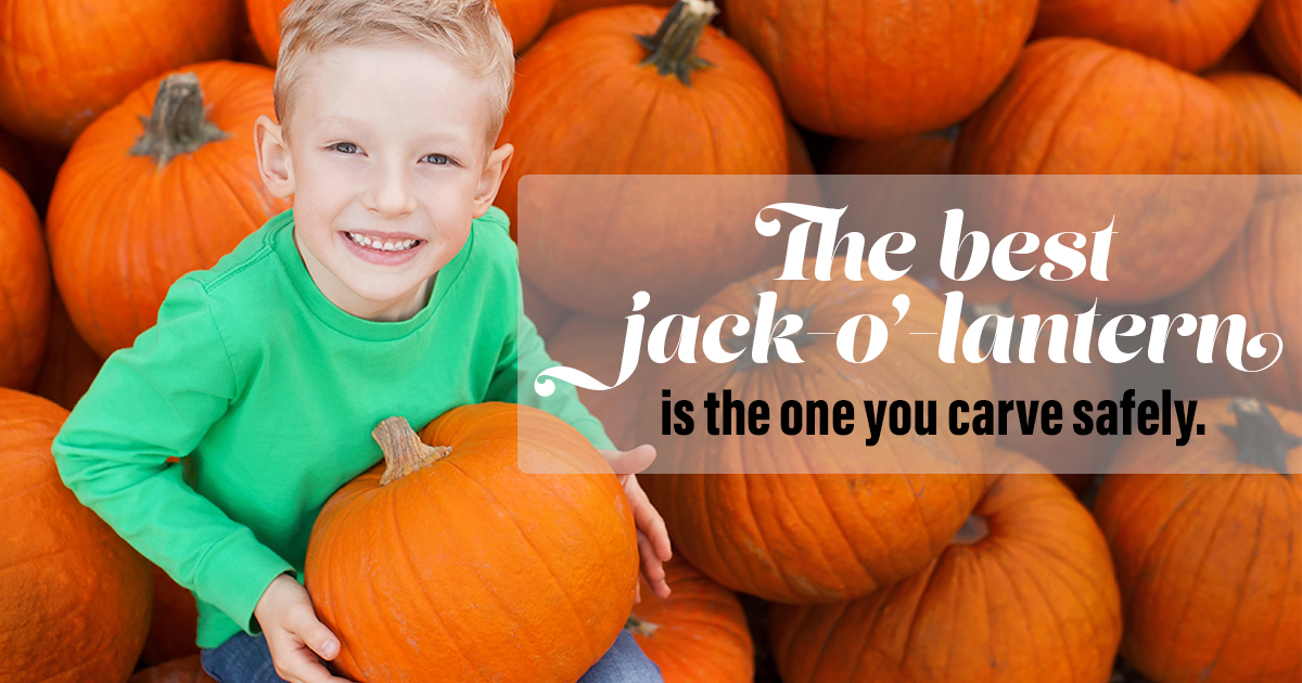 A little boy sits among a bunch of pumpkins holding a pumpkin. Text reads: The best jack-o'-lantern is the one you carve safely.